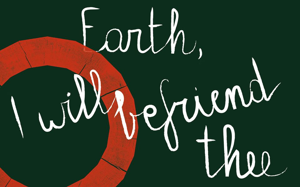 The phrase earth I will befriend thee is written in twirly font on a dark green background