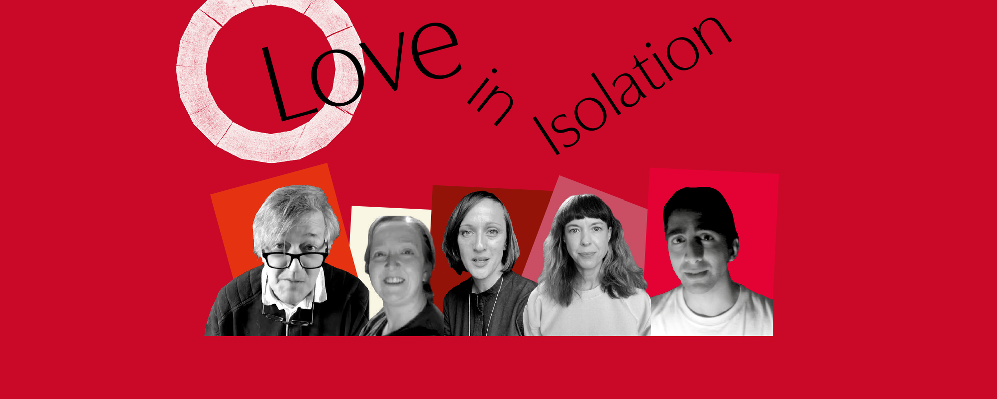 The words love in isolation float above images of 5 people participating in the project