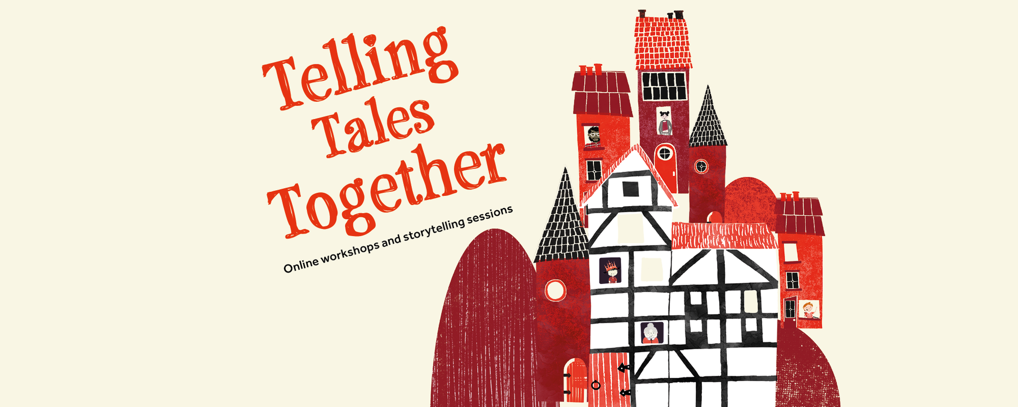 Title reads 'Telling Tales Together Online workshops and storytelling sessions' with cartoon houses and characters alongside it