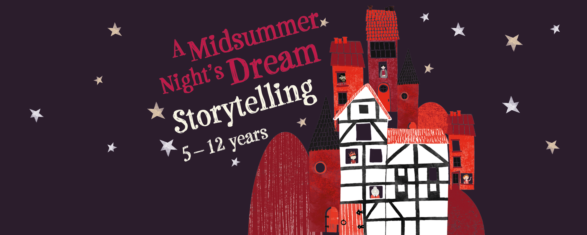 Title 'A Midsummer Night's Dream Storytelling 5-12 years' alongside cartoon houses, figures and stars