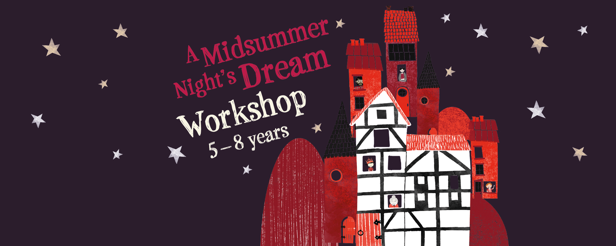 Title 'A Midsummer Night's Dream Workshop 9-12 years' alongside cartoon houses and figures