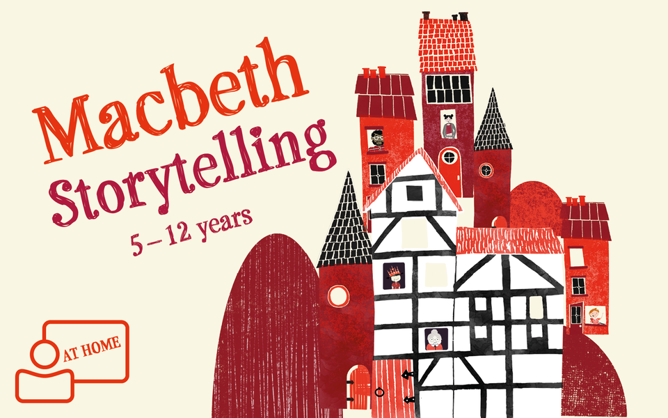 Title 'Macbeth Storytelling 5-12 years' alongside cartoon houses and figures