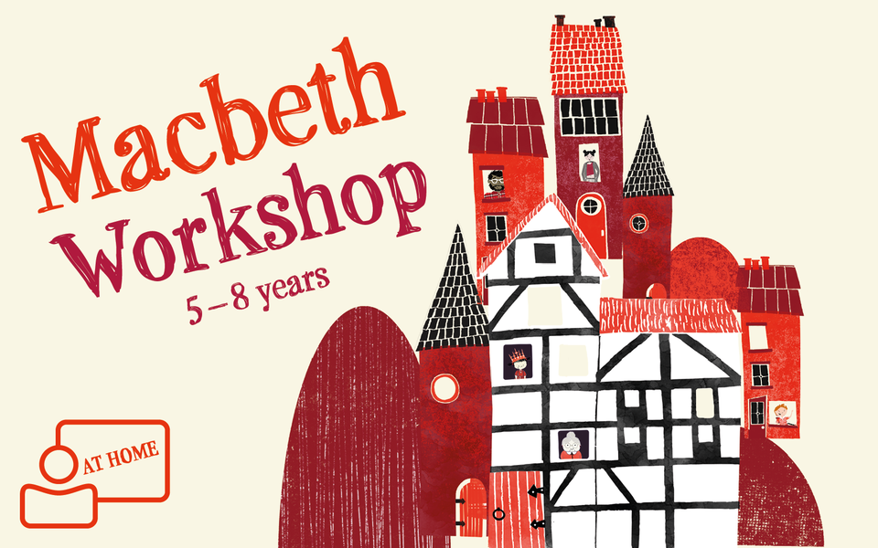 Title 'Macbeth Workshop 5-8 years' alongside cartoon houses and figures