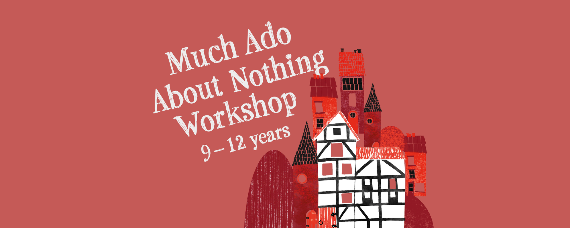 Text: Much Ado About Nothing Workshop Illustration of the Globe