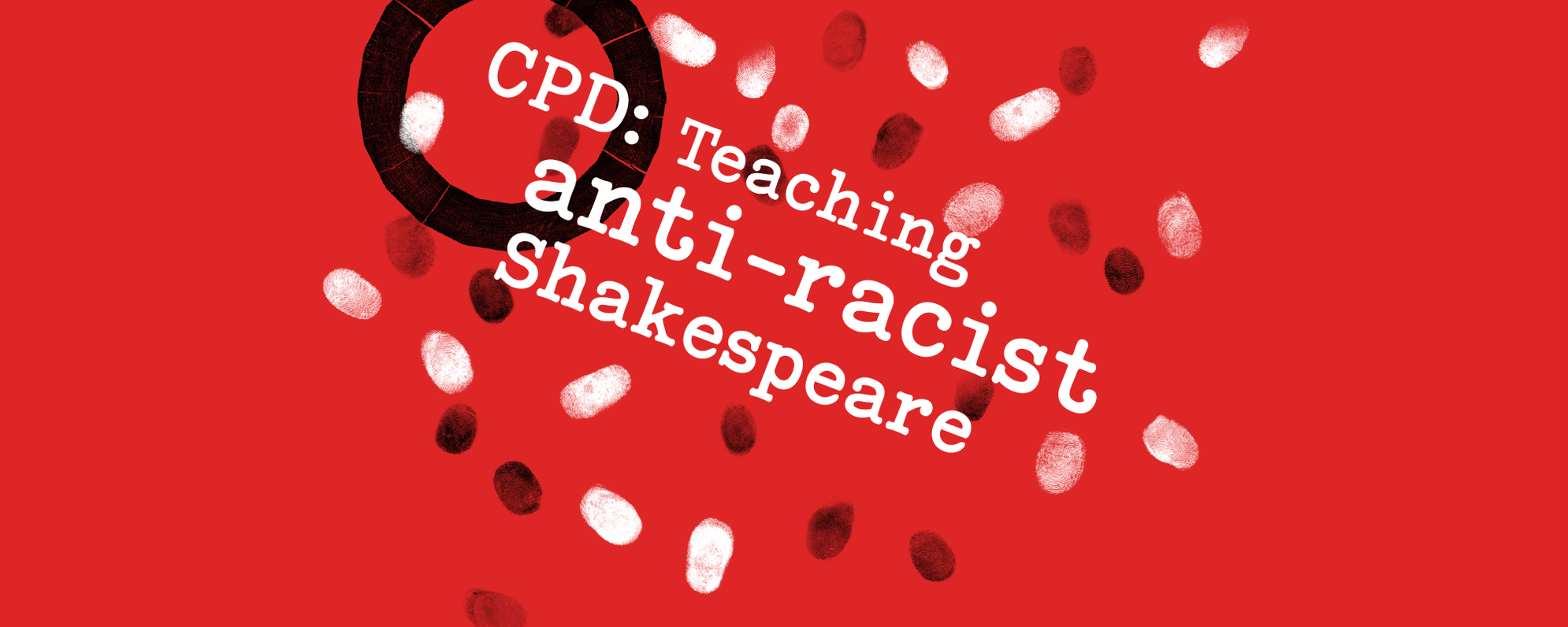 A graphic reading 'CPD teaching anti-racist Shakespeare'