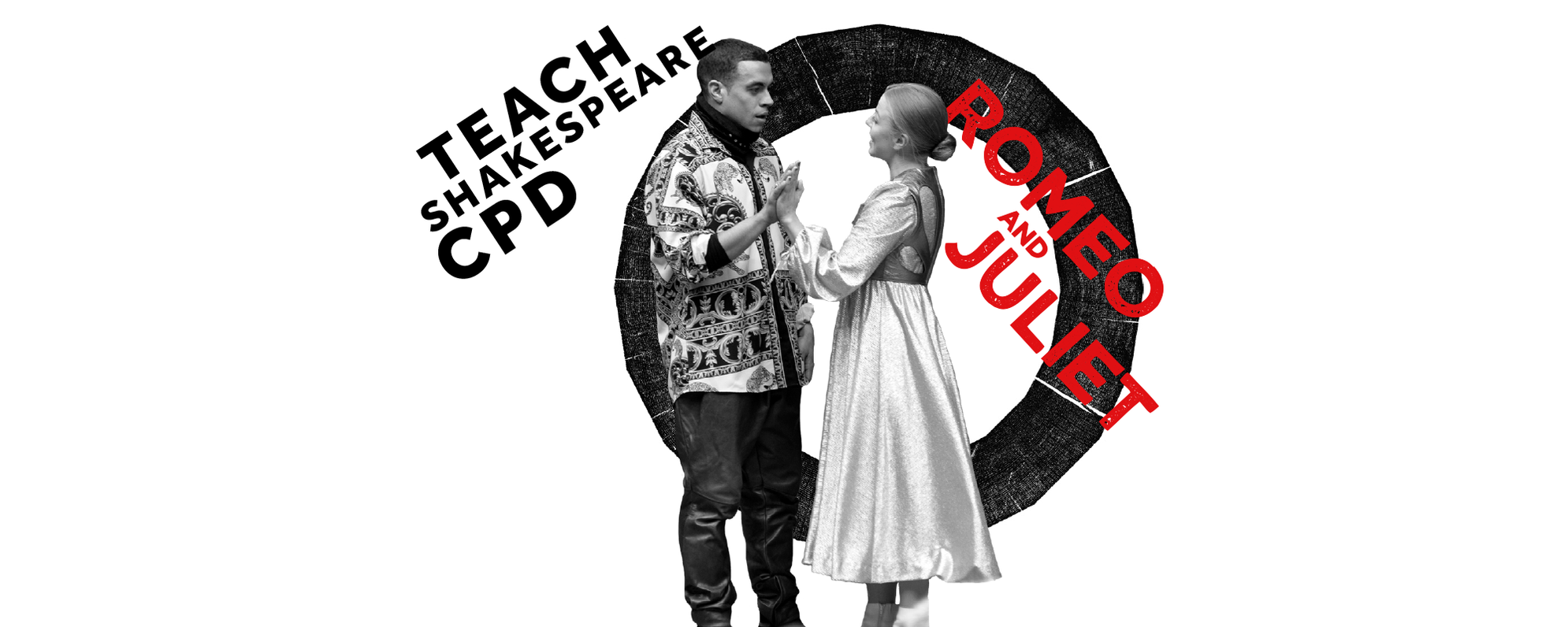 Text: Romeo and Juliet Teach Shakespeare CPD, with a couple standing in front of the roundel