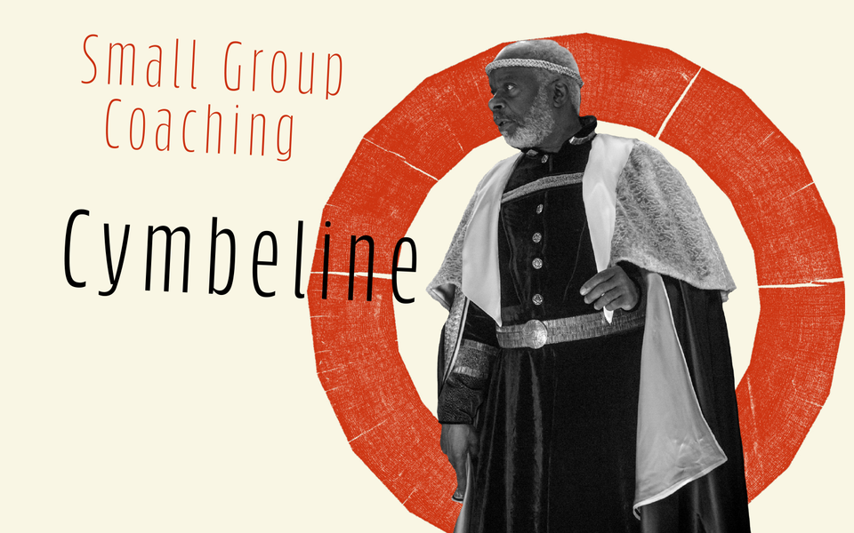 Text: Small Group Coaching Cymbeline, a man dressed in robes stands in front of w red roundal on a cream background
