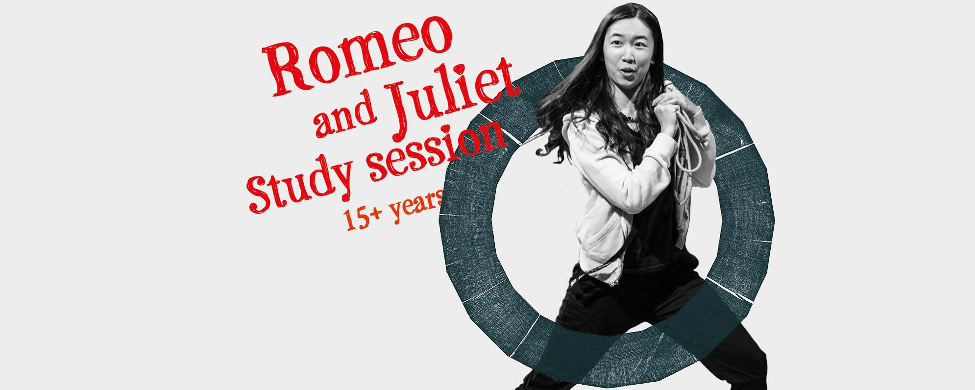 Text: Romeo and Juliet Study Session 15+ years, image a young woman leans holding a rope
