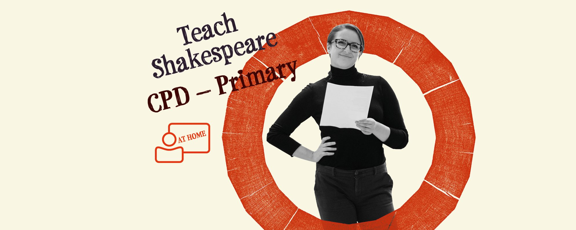 Text: Teach Shakespeare CPD- Primary, image of a woman holding a sheet of paper
