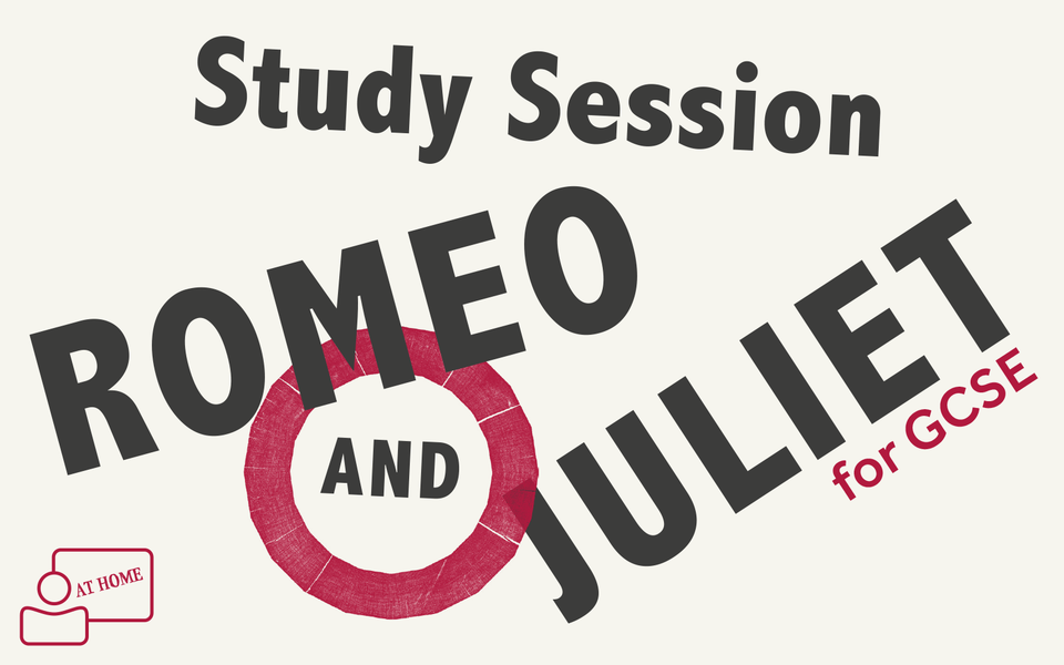 Study Session Romeo and Juliet for GCSE